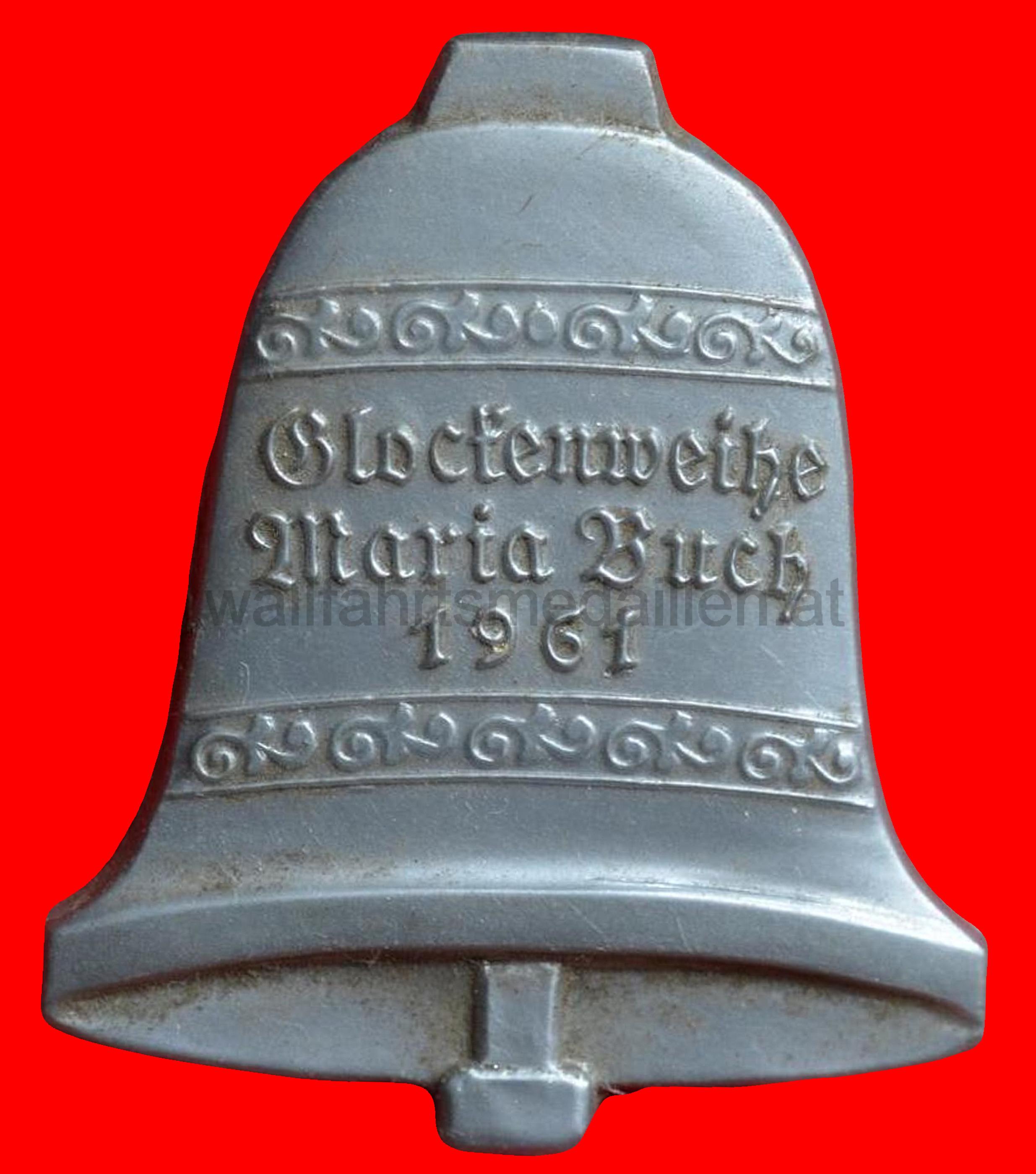 Glockenweihe Maria Buch